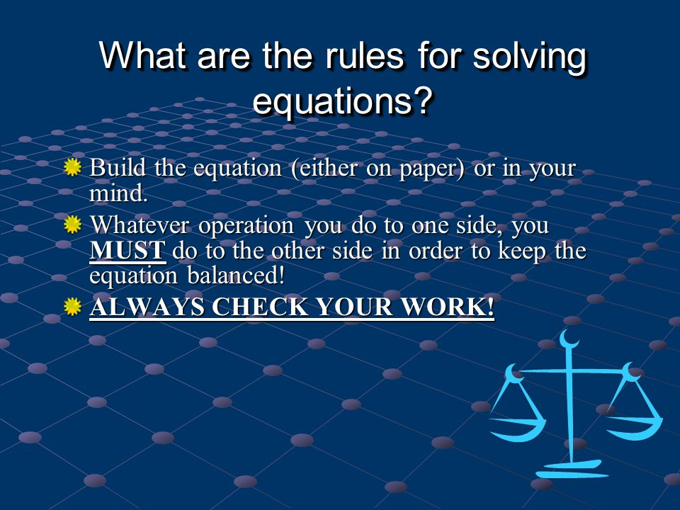 What are the rules for solving equations