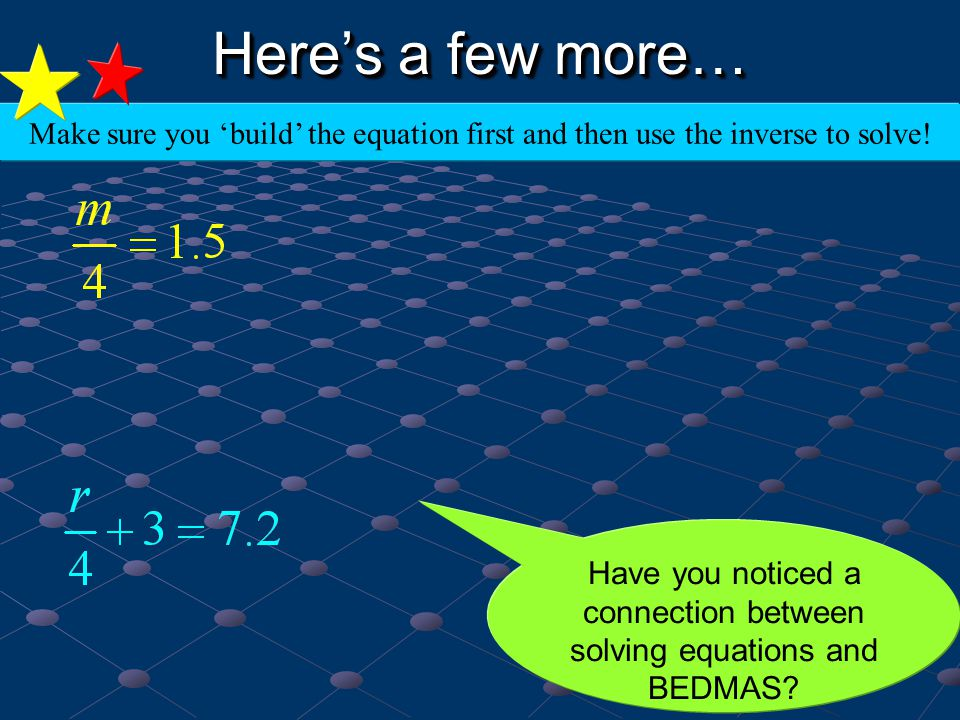 Have you noticed a connection between solving equations and BEDMAS