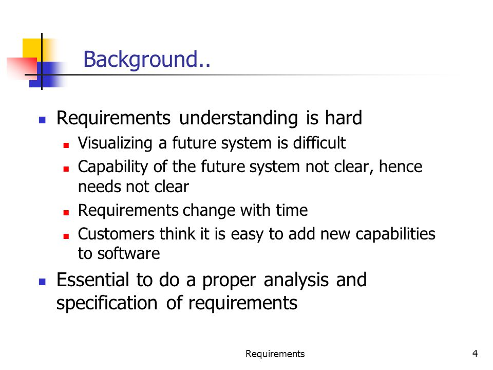 Background.. Requirements understanding is hard