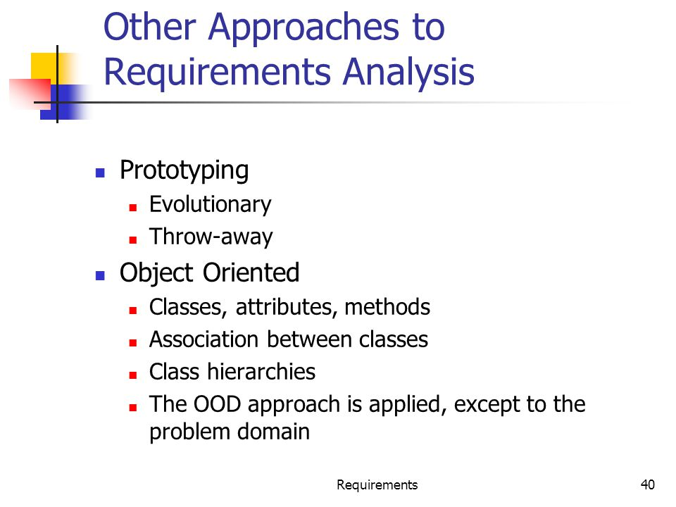 Other Approaches to Requirements Analysis