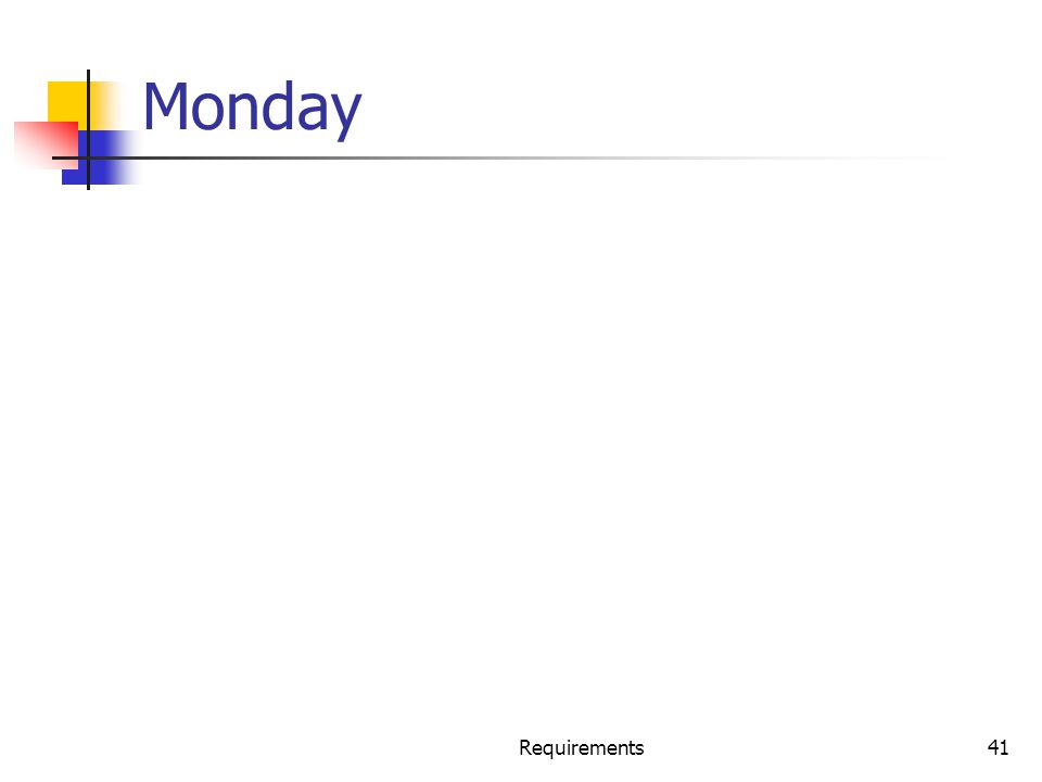 Monday Requirements