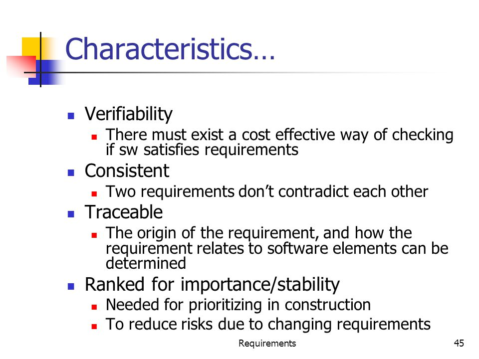 Characteristics… Verifiability Consistent Traceable