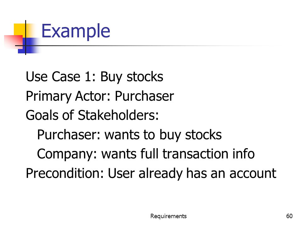 Example Use Case 1: Buy stocks Primary Actor: Purchaser