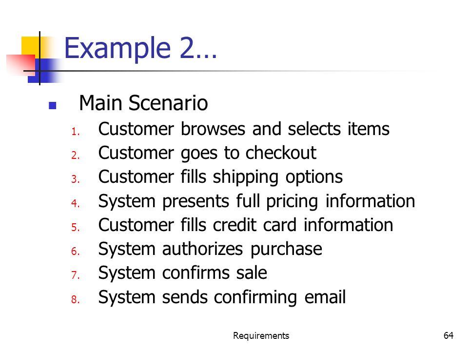 Example 2… Main Scenario Customer browses and selects items