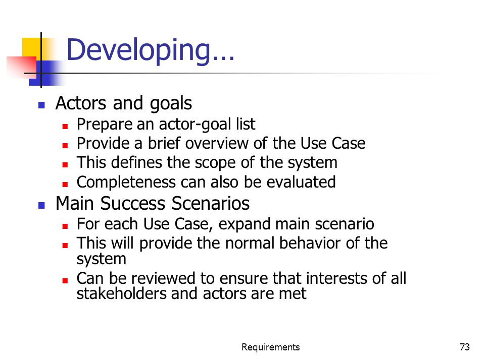 Developing… Actors and goals Main Success Scenarios