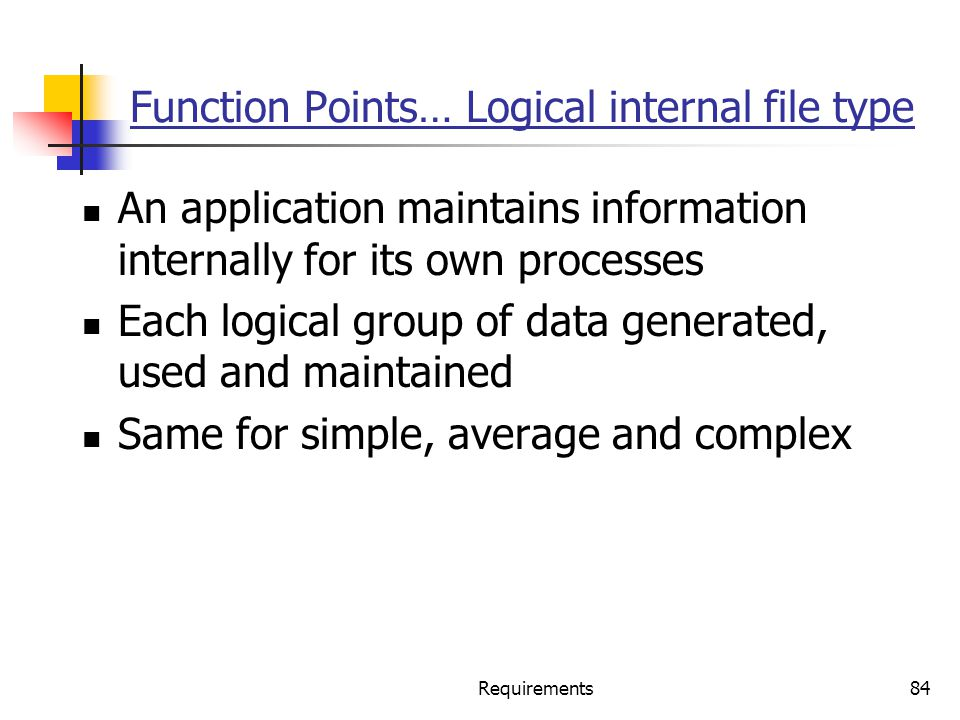 Function Points… Logical internal file type