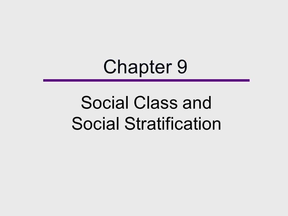 Social Class and Social Stratification