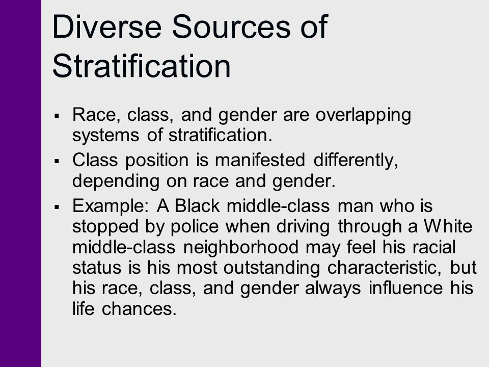 Diverse Sources of Stratification