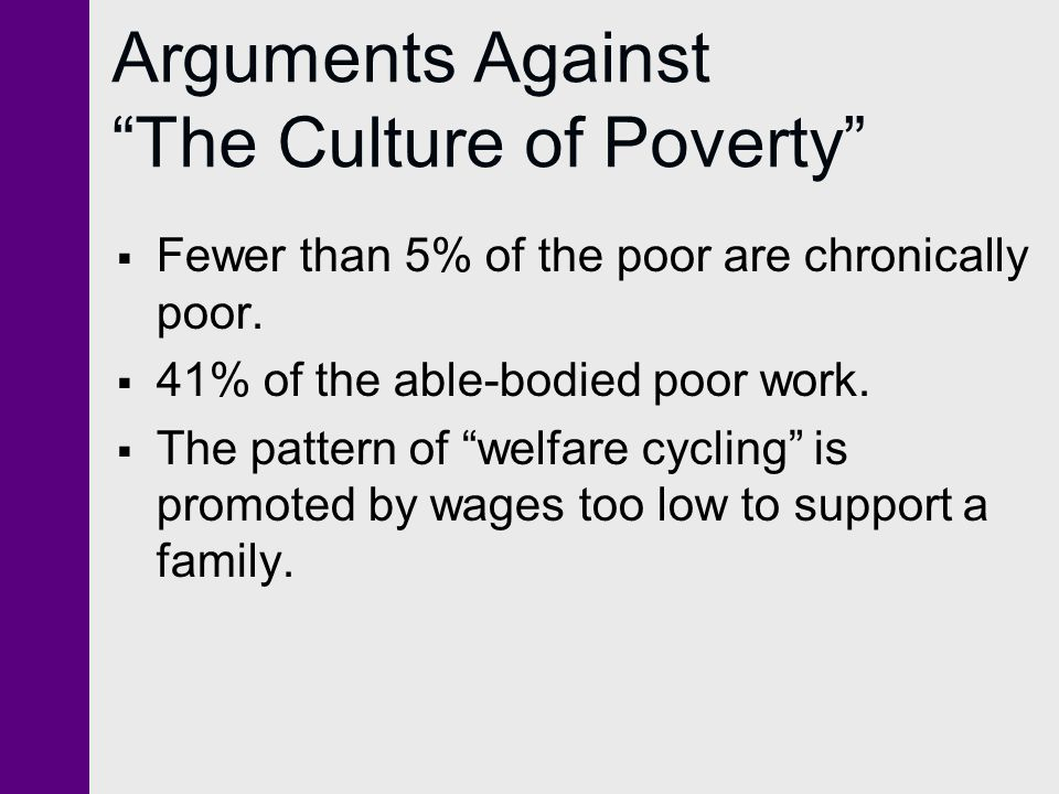 Arguments Against The Culture of Poverty
