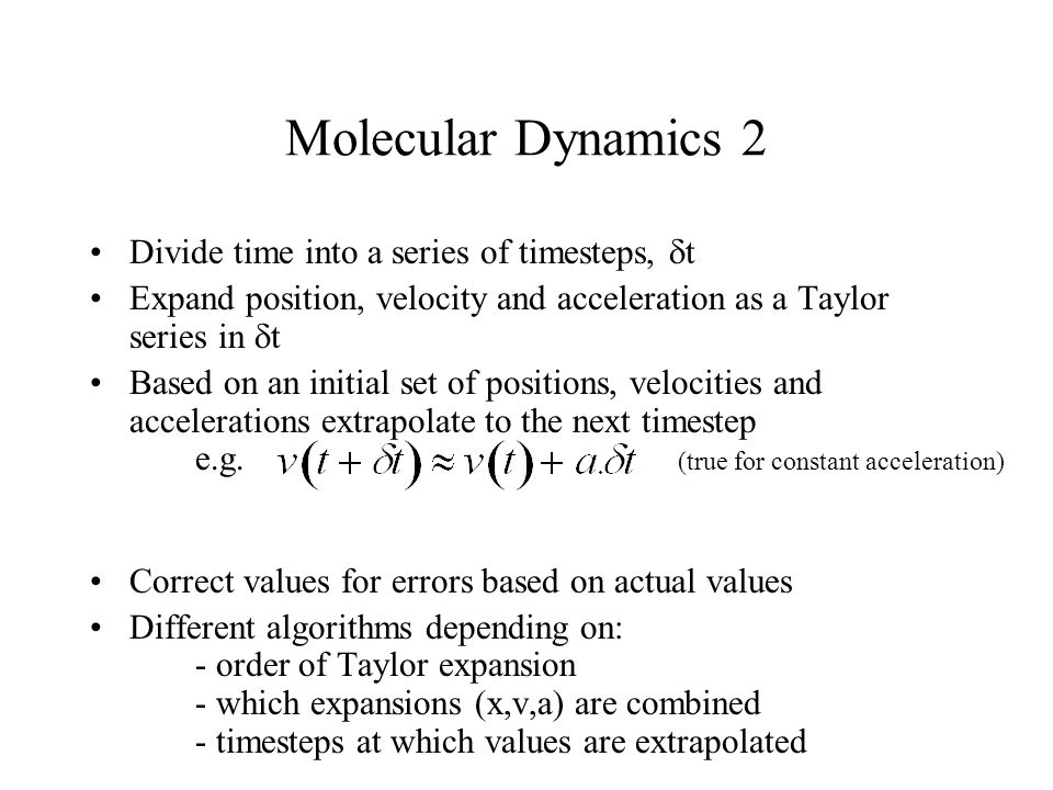 Molecular Dynamics 2 Divide time into a series of timesteps, t