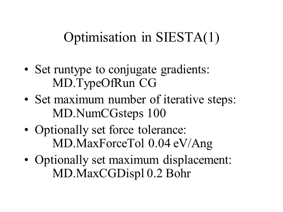 Optimisation in SIESTA(1)