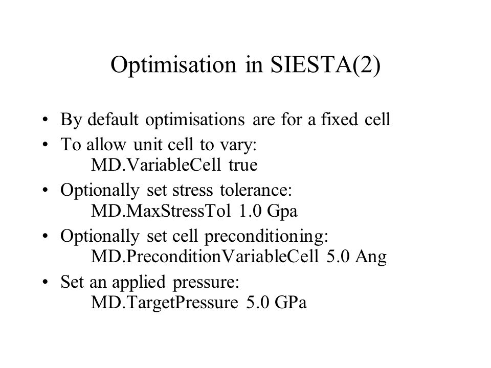 Optimisation in SIESTA(2)