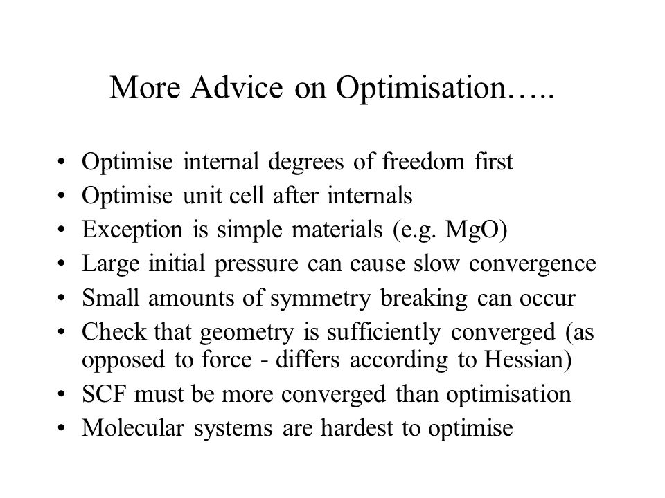 More Advice on Optimisation…..