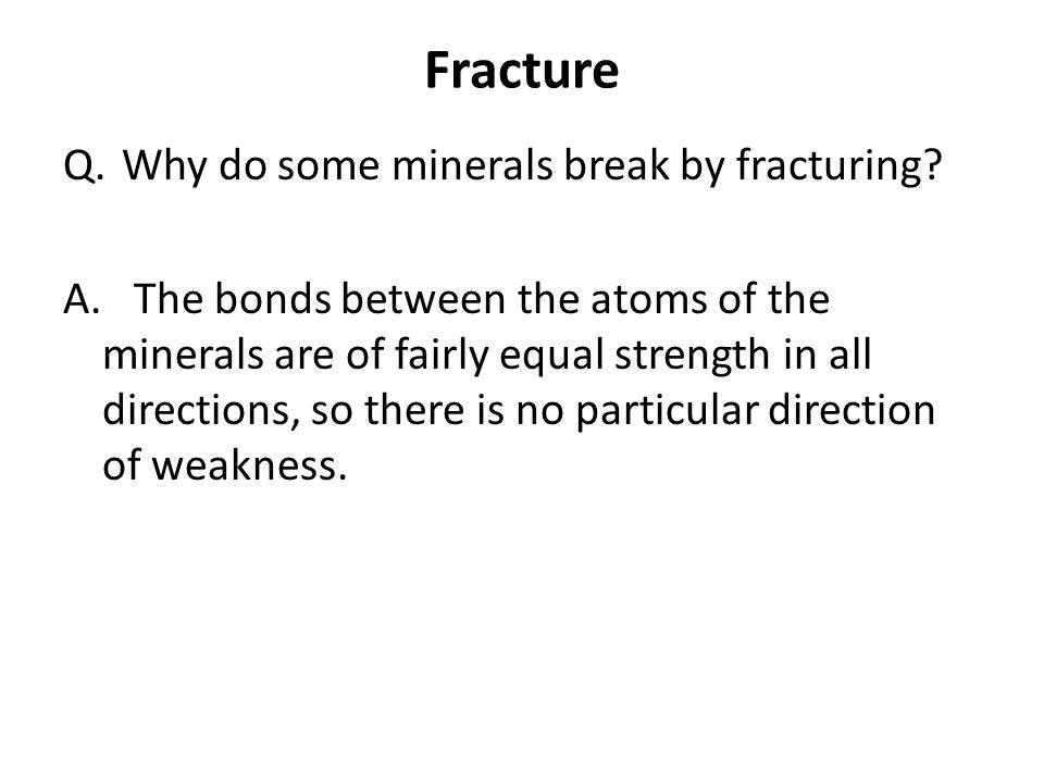 Fracture Why do some minerals break by fracturing