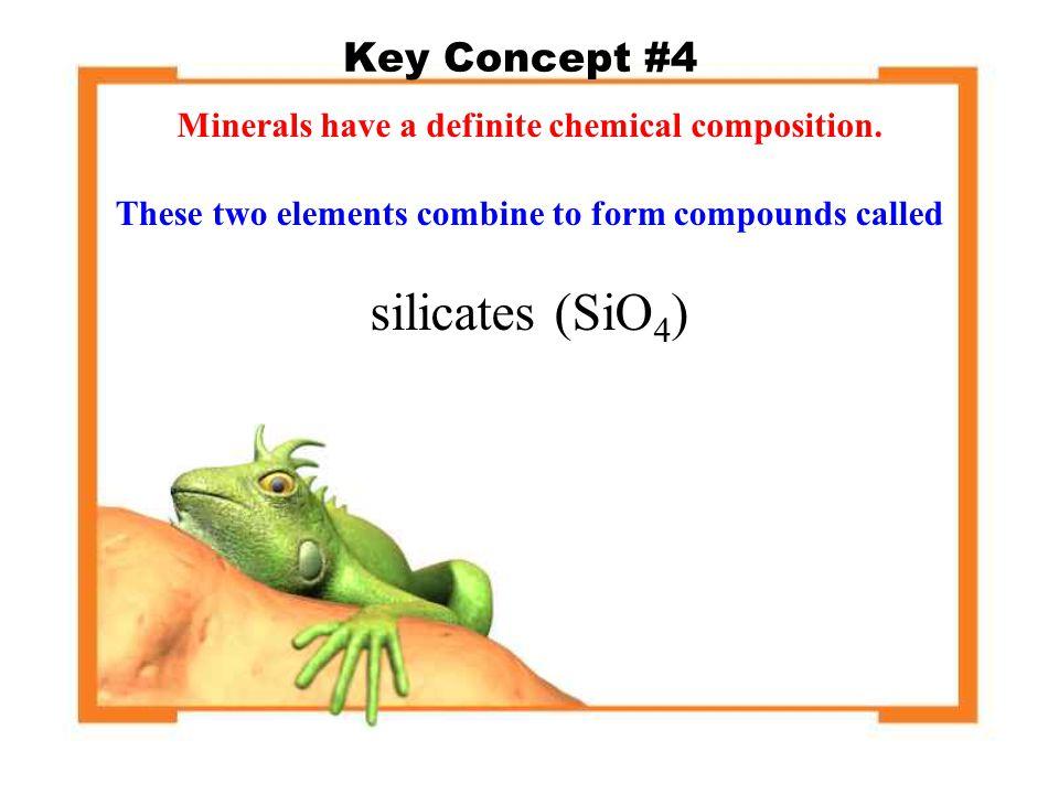 silicates (SiO4) Key Concept #4