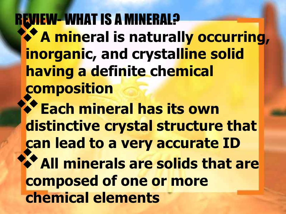 REVIEW- WHAT IS A MINERAL