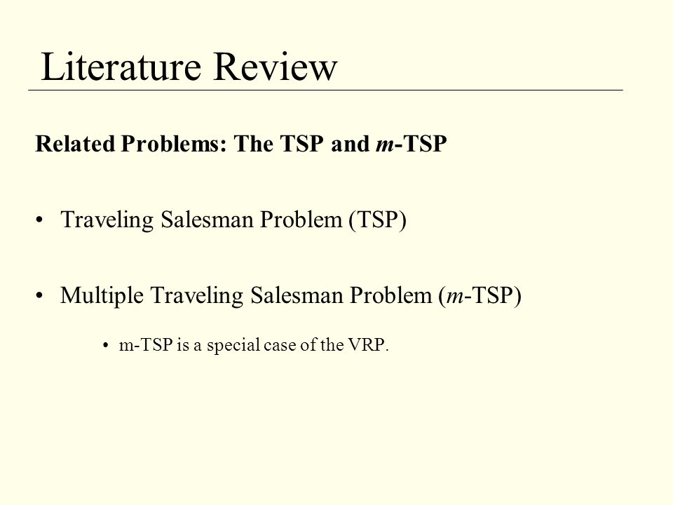 Literature Review Related Problems: The TSP and m-TSP