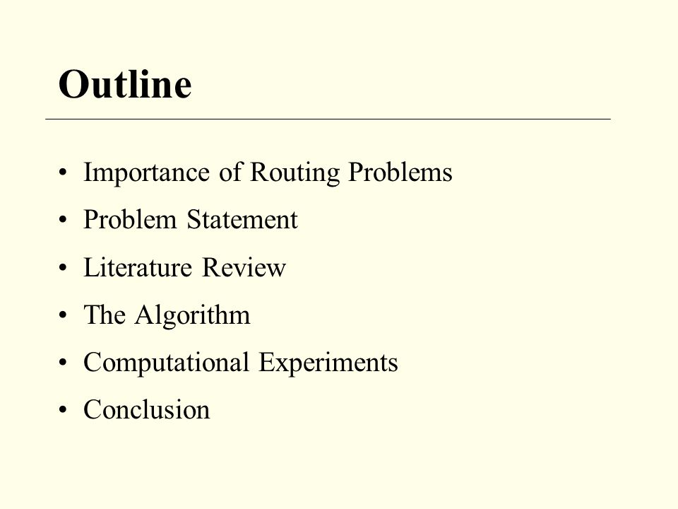 Outline Importance of Routing Problems Problem Statement