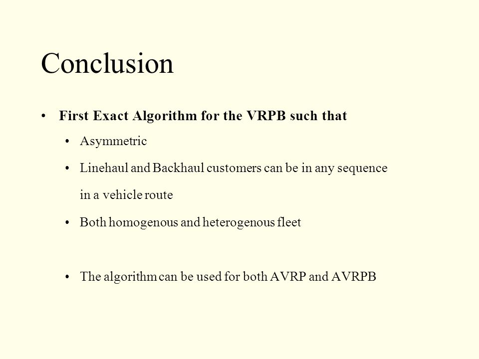 Conclusion First Exact Algorithm for the VRPB such that Asymmetric