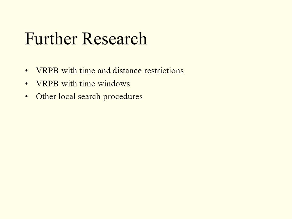 Further Research VRPB with time and distance restrictions
