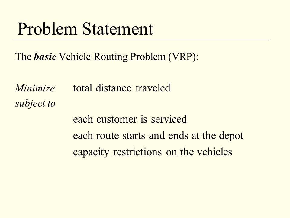 Problem Statement each route starts and ends at the depot