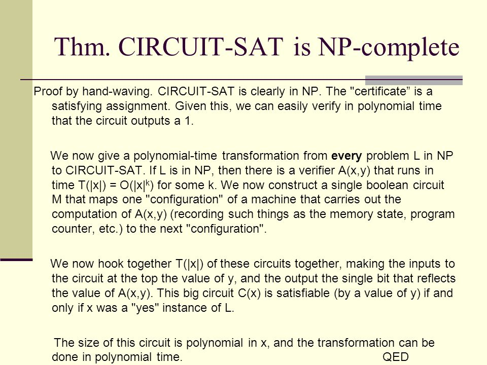 Thm. CIRCUIT-SAT is NP-complete