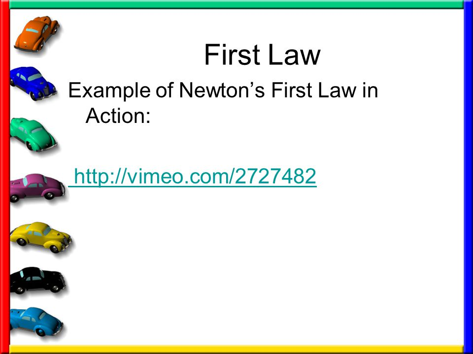 First Law Example of Newton's First Law in Action: