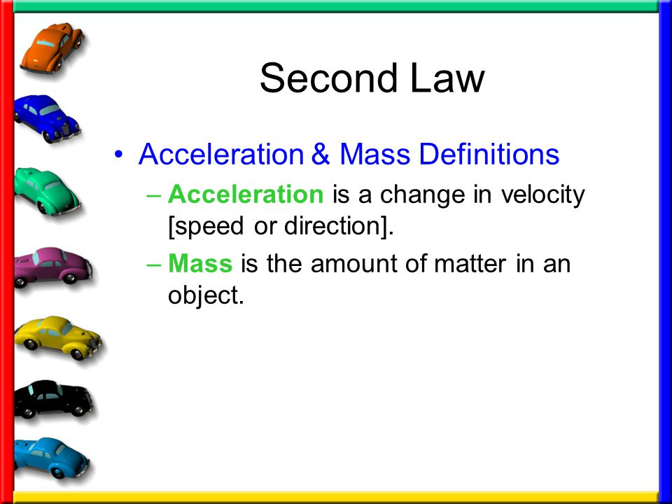 Second Law Acceleration & Mass Definitions