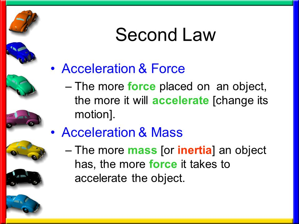 Second Law Acceleration & Force Acceleration & Mass