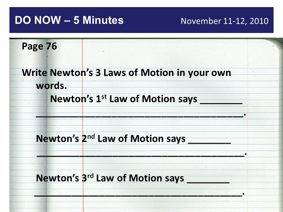 Write Newton's 3 Laws of Motion in your own words.