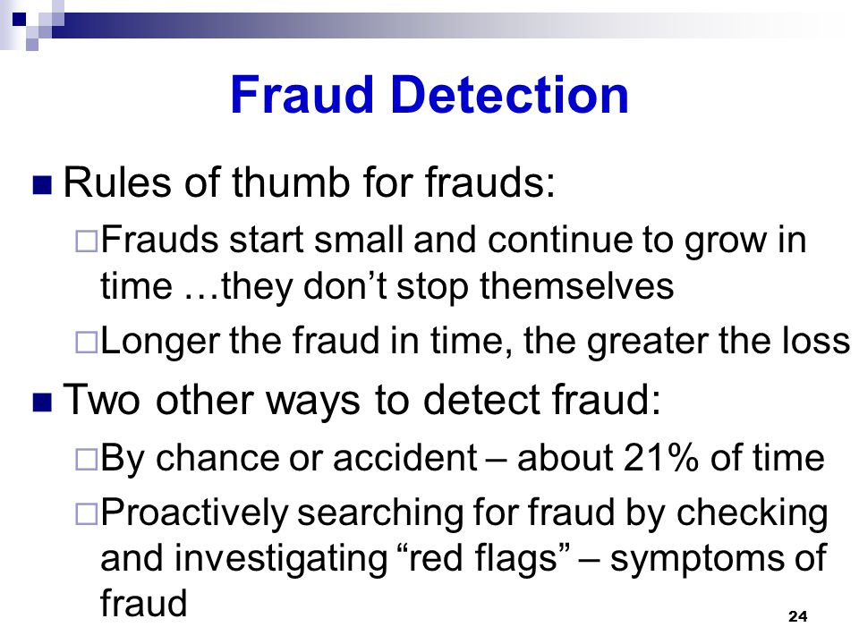 Fraud Detection Rules of thumb for frauds: