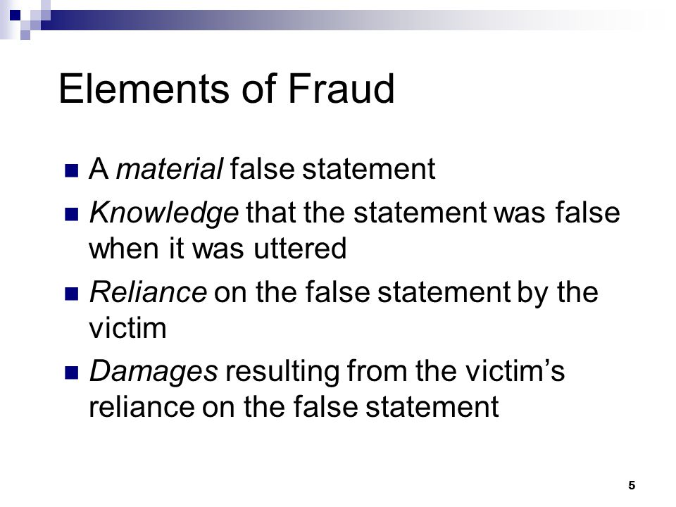Elements of Fraud A material false statement