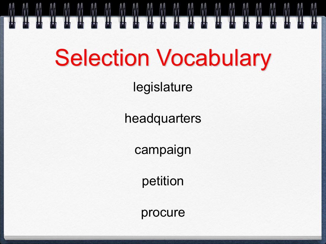 Selection Vocabulary legislature headquarters campaign petition
