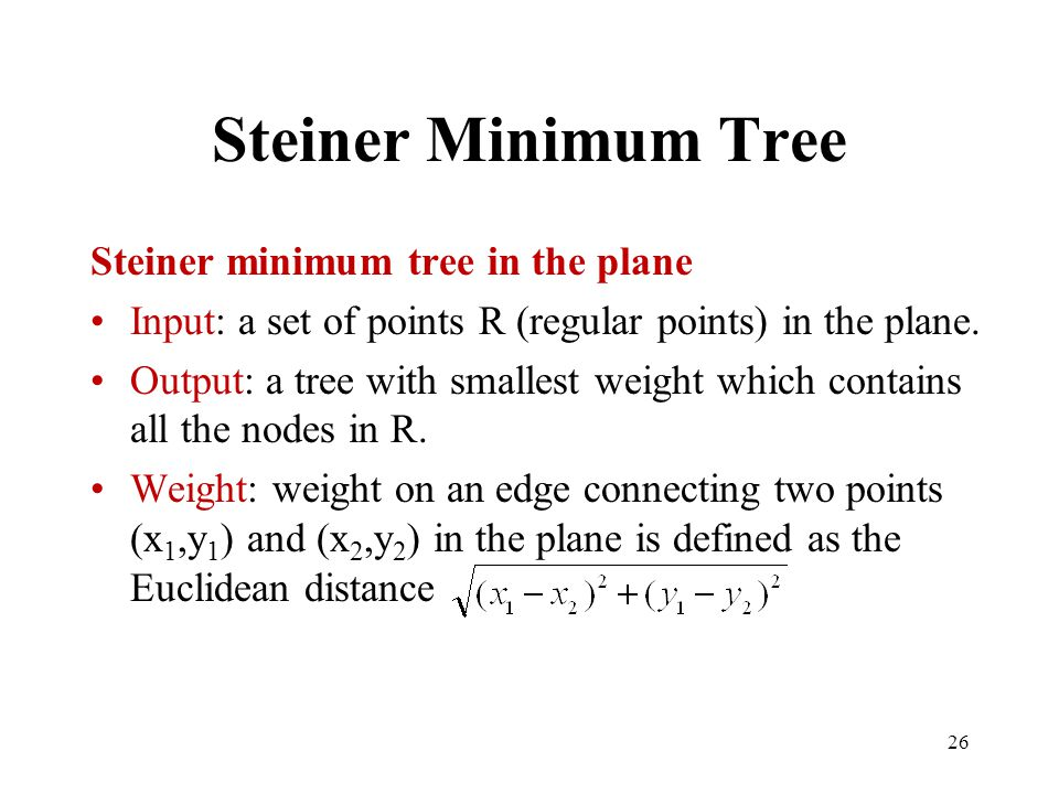 Steiner Minimum Tree Steiner minimum tree in the plane