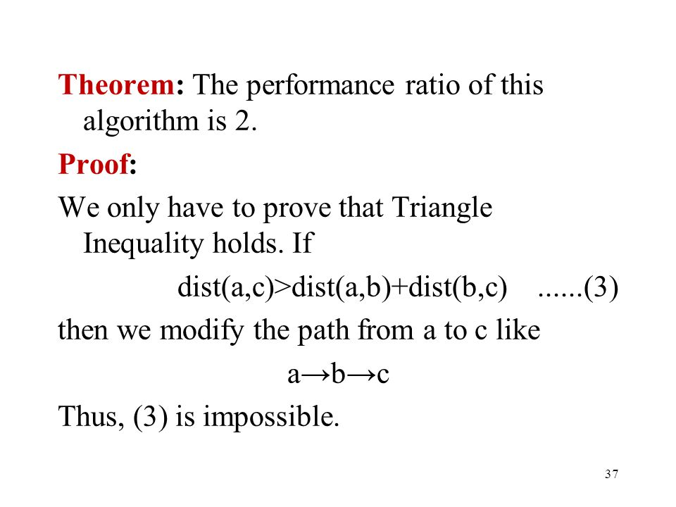 Theorem: The performance ratio of this algorithm is 2.