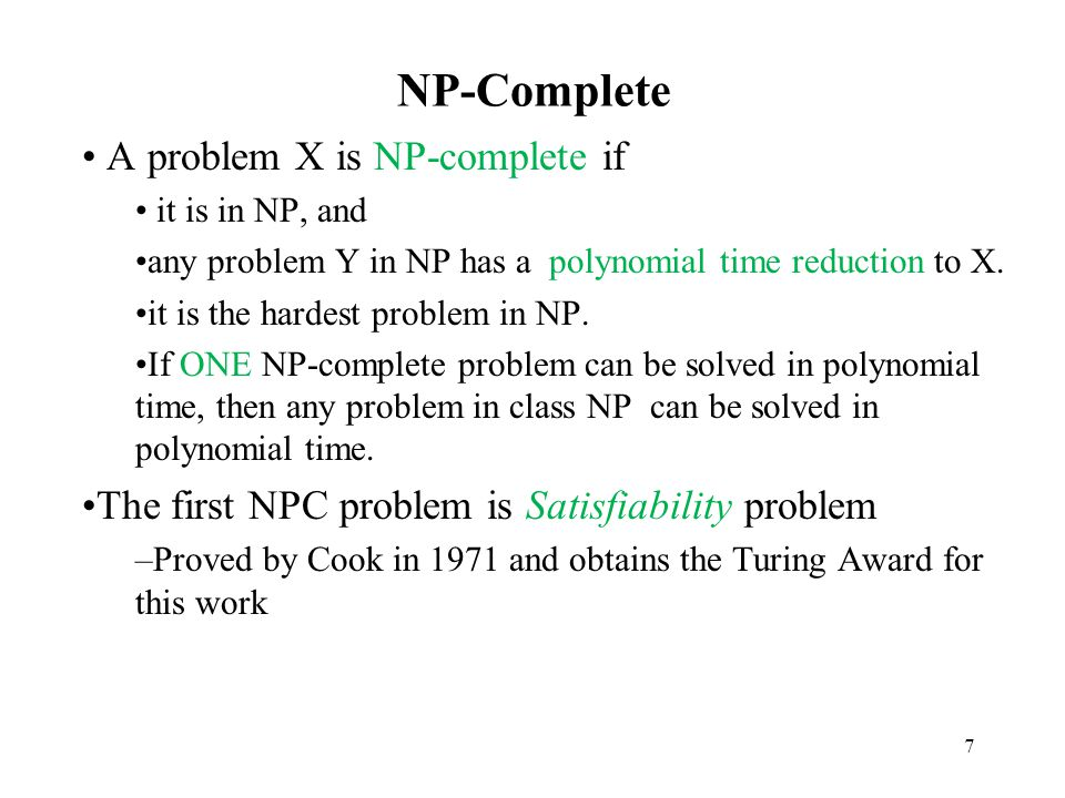 NP-Complete A problem X is NP-complete if