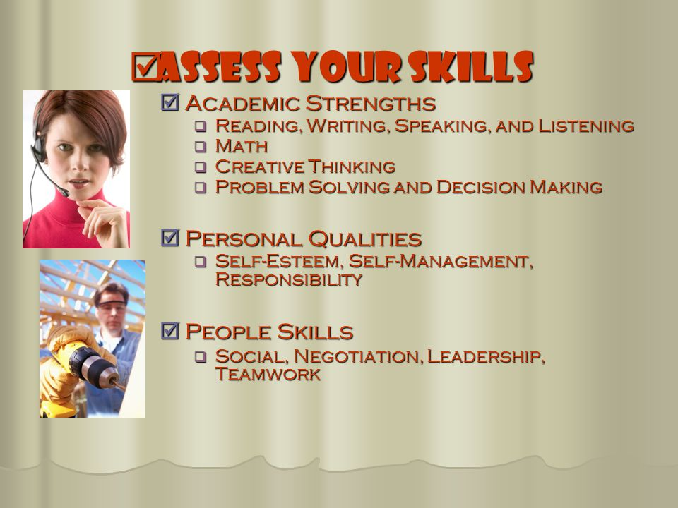 Assess Your Skills Academic Strengths Personal Qualities People Skills