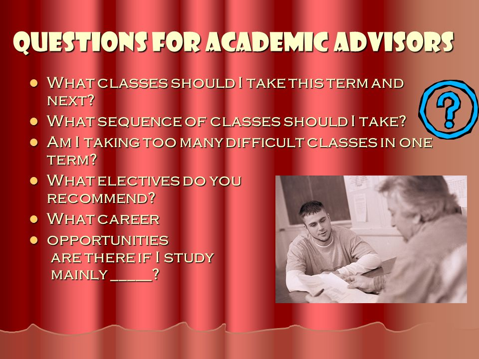 Questions for Academic Advisors