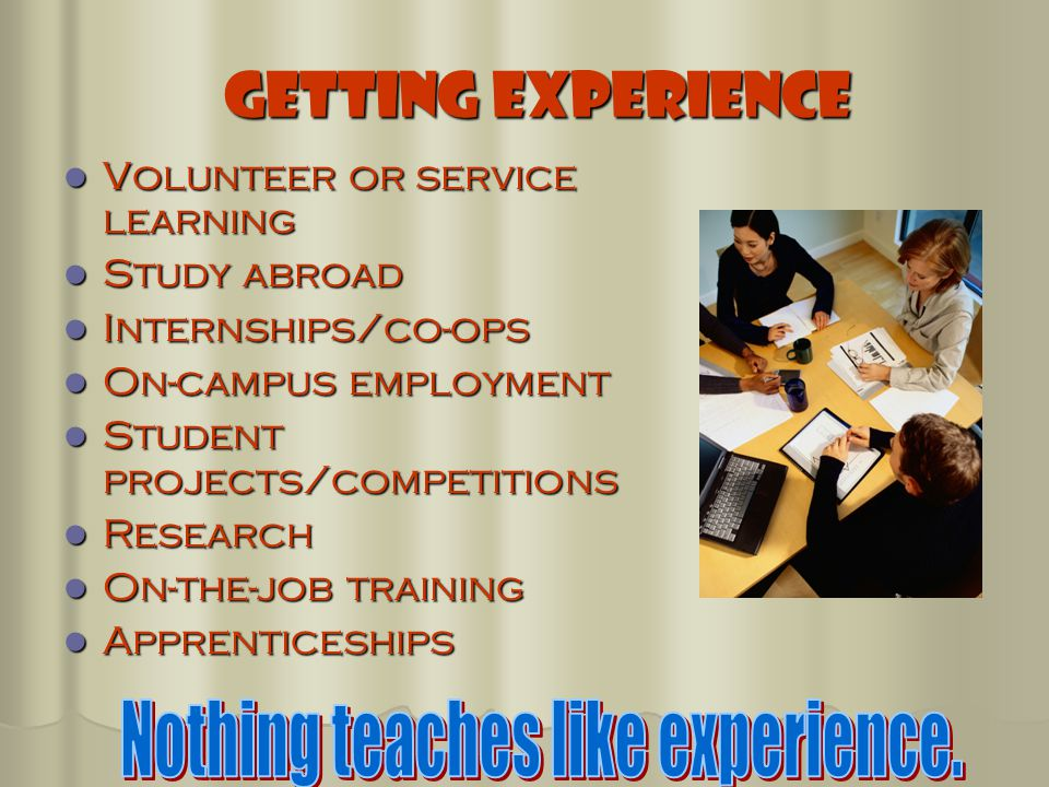 Nothing teaches like experience.