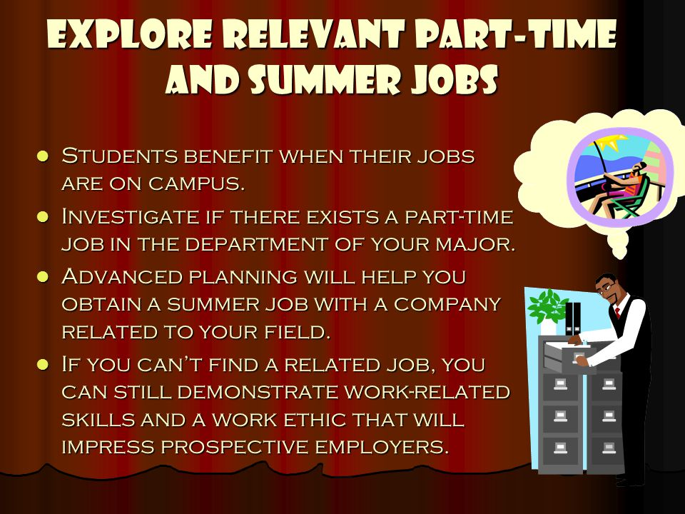the benefits of doing part time jobs for students Federal work-study provides part-time jobs for students with financial need, allowing them to earn money to help pay for college.