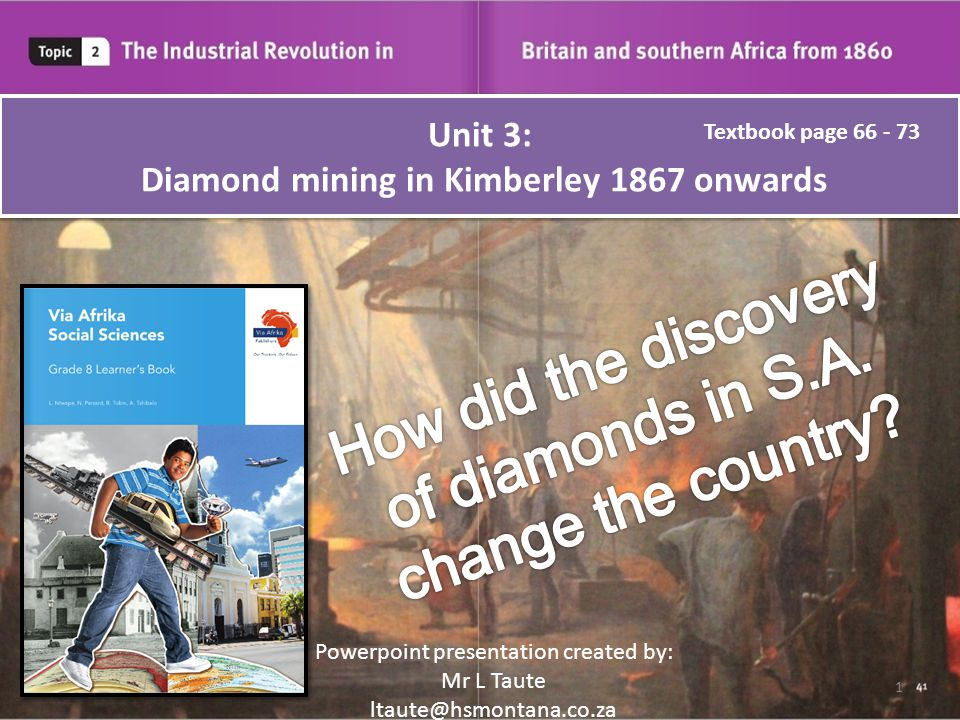 Unit 3: Diamond mining in Kimberley 1867 onwards