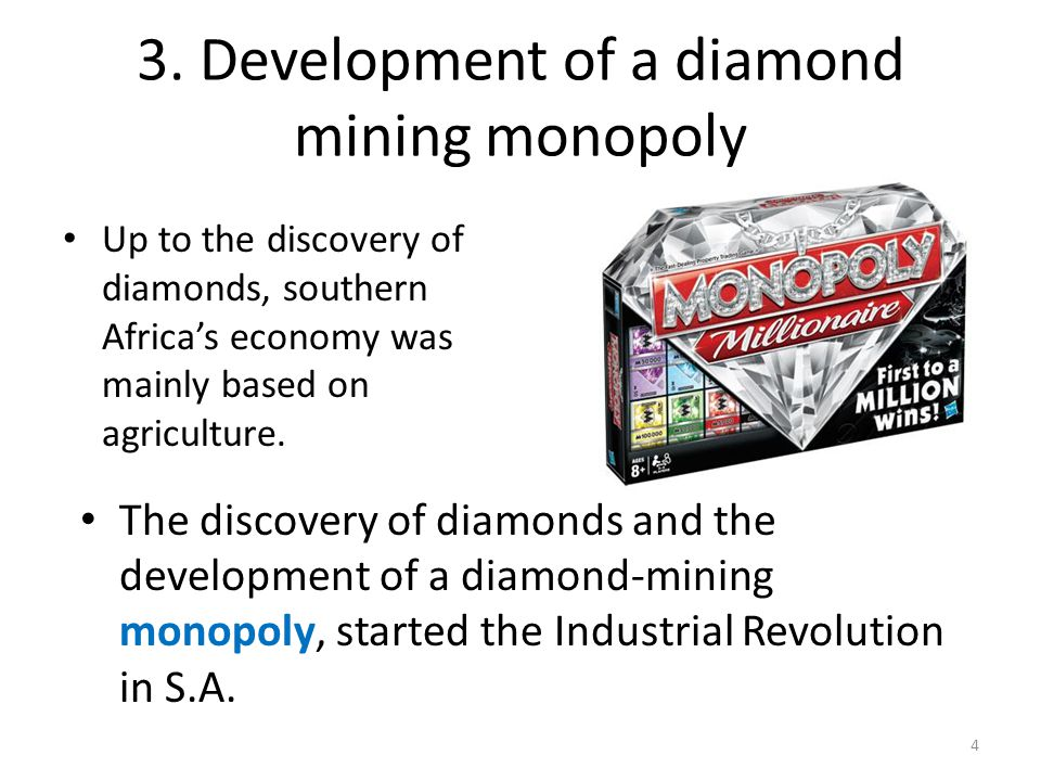3. Development of a diamond mining monopoly