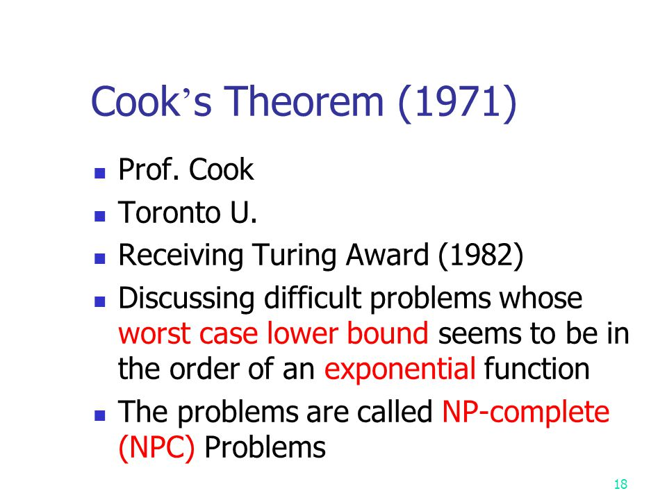 Cook's Theorem (1971) Prof. Cook Toronto U.