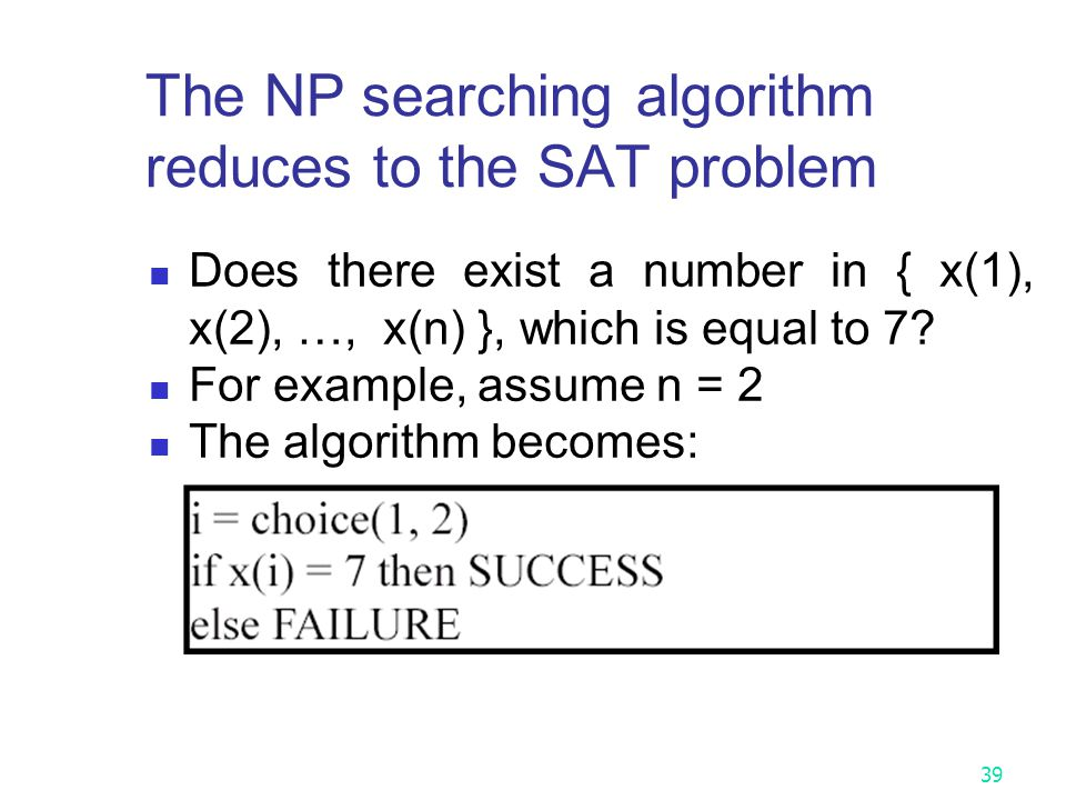 The NP searching algorithm reduces to the SAT problem