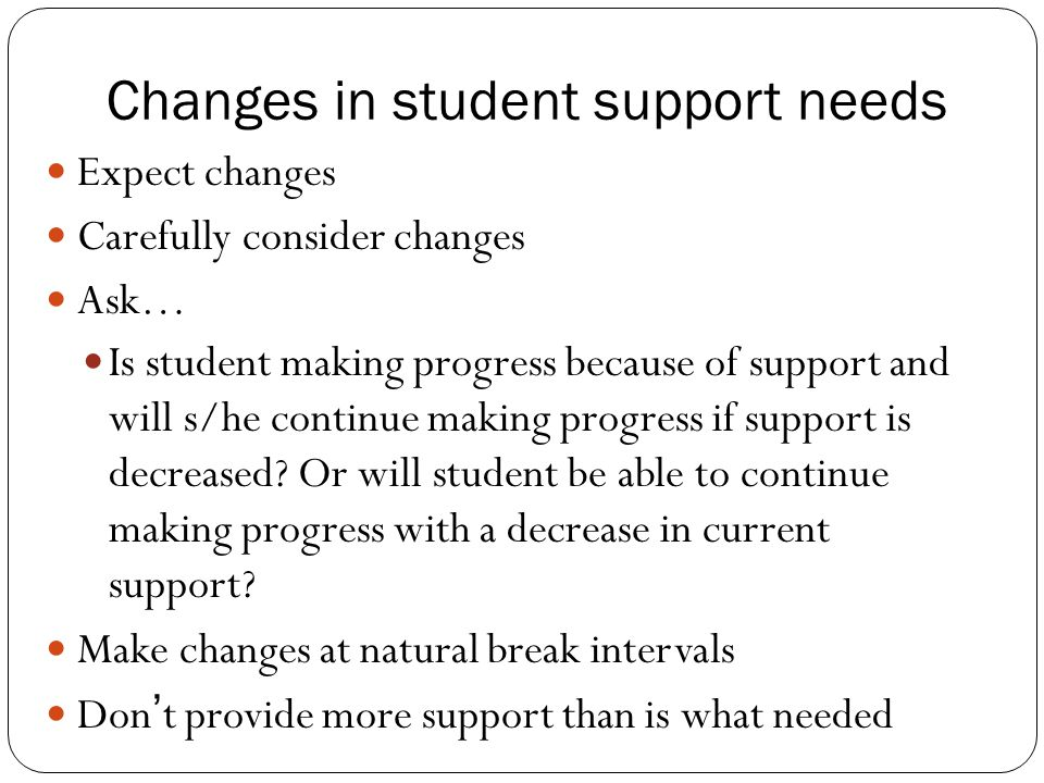 Changes in student support needs