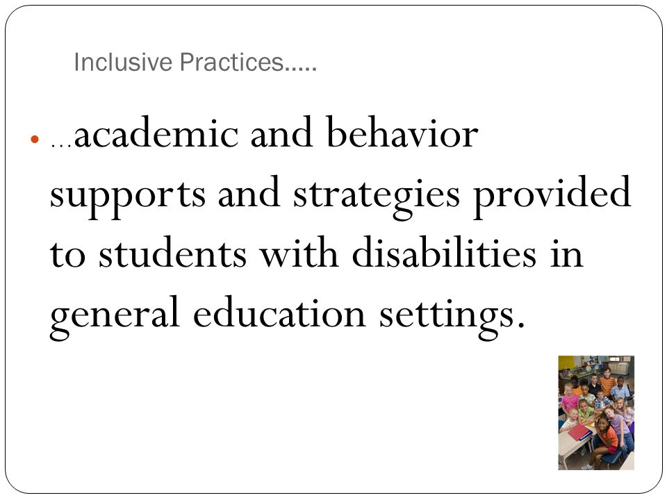 Inclusive Practices…..