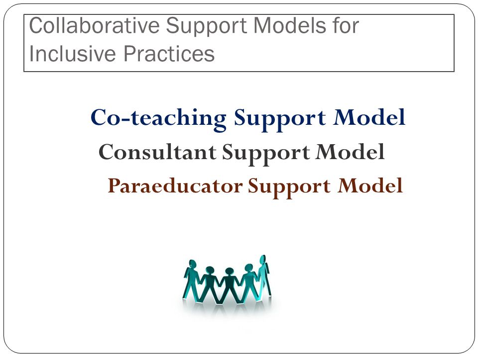 Collaborative Support Models for Inclusive Practices