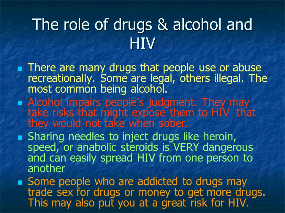 The role of drugs & alcohol and HIV