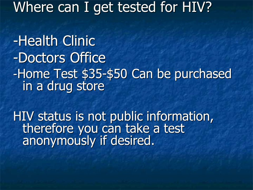 Where can I get tested for HIV -Health Clinic -Doctors Office
