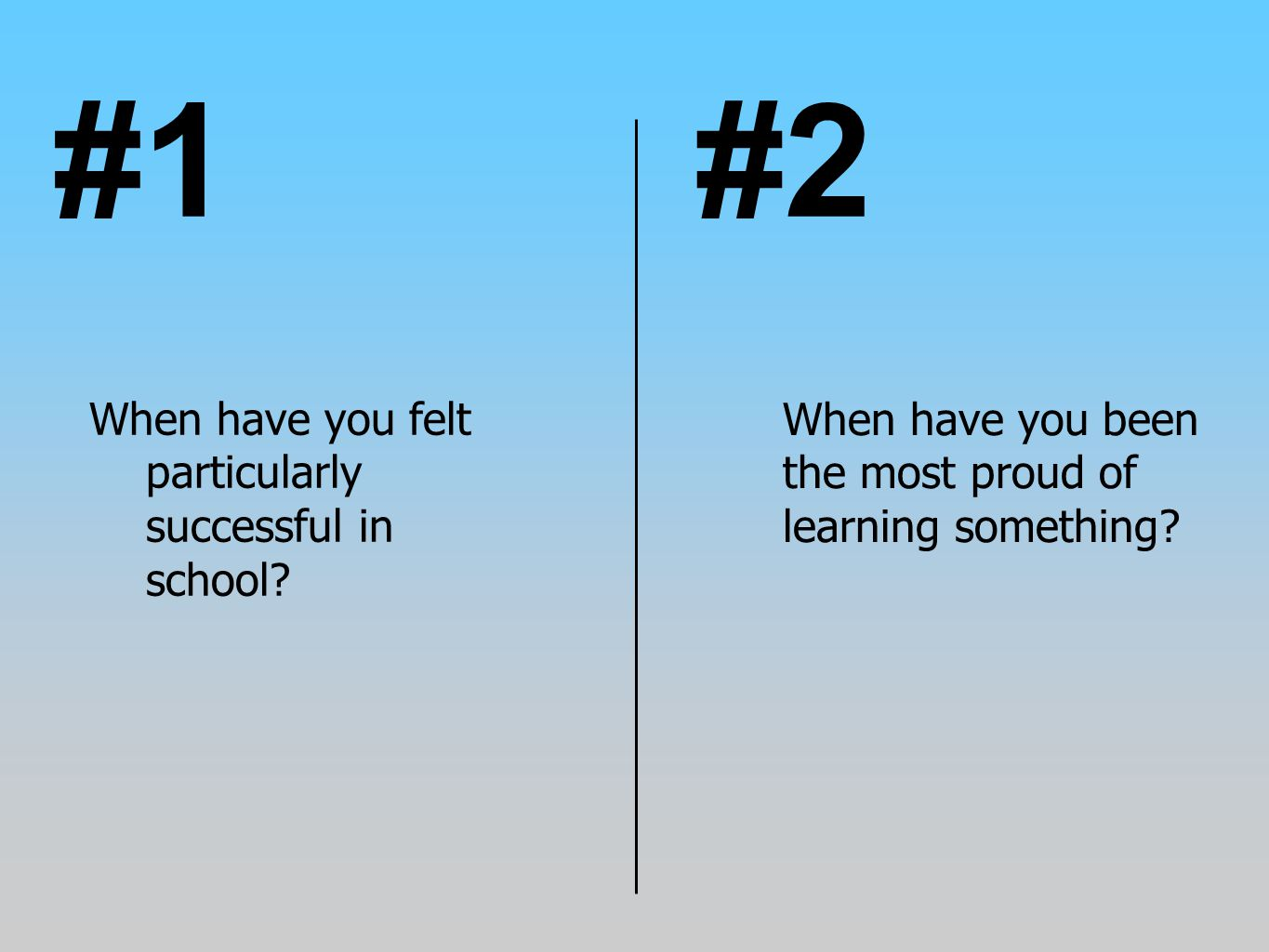 #1 #2 When have you been the most proud of learning something